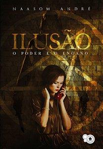Ilusão: o poder e o engano (Naasom André)