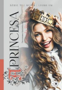 A Princesa (Mágda Regadas) - Série Teu Reino 1