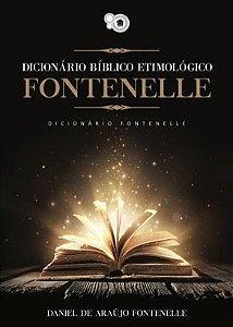 Dicionário Bíblico e Etimológico Fontenelle (Daniel Fontenelle)