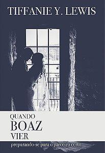Quando Boaz vier (Tiffanie Lewis)
