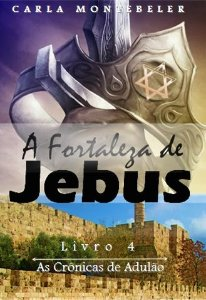 As crônicas de Adulão 4 - A fortaleza de Jebus