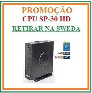 CPU SP30 com HD 500Gb - SWEDA [PROMOÇÃO] {RETIRAR NA FABRICA} *** REVENDA AUTORIZADA ***