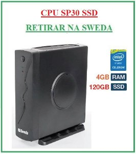 CPU SP30 com SSD 120Gb - SWEDA {RETIRAR NA FABRICA} *** REVENDA AUTORIZADA ***