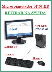 Microcomputador CPU SP30 com HD 500Gb - SWEDA {RETIRAR NA FABRICA} *** REVENDA AUTORIZADA ***