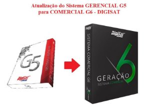 ATUALIZAÇÃO do Sistema GERENCIAL G5 para COMERCIAL G6 - DIGISAT   *** REVENDA AUTORIZADA ***