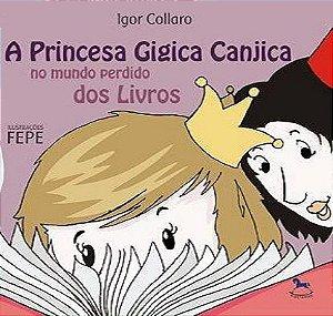 A Princesa Gigica Canjica no Mundo Perdido dos Livros