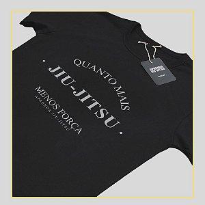 Camiseta Quanto Mais Jiu-Jitsu Menos Força