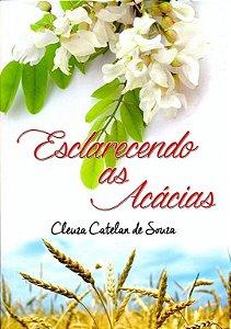 Livro Esclarecendo as Acácias - Autora Cleusa Catelan de Souza