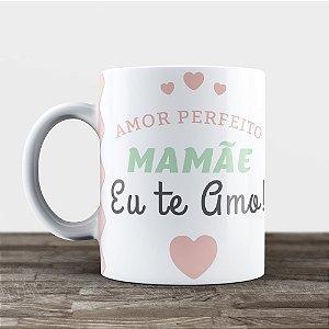 Caneca Personalizada - Amor Perfeito Mãe