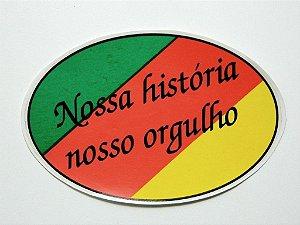 Adesivo Nossa História nosso orgulho 15,5cm x 10 cm