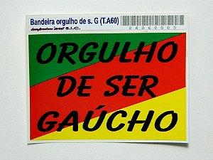 Adesivo 9cm x 6 cm - Orgulho de ser Gaucho - 207