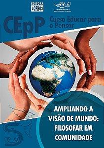 Ampliando a Visão do Mundo: Filosofar em Comunidade