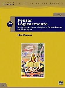 7º ANO - Pensar Lógica+Mente: Investigação sobre a Lógica, o Conhecimento e a Linguagem