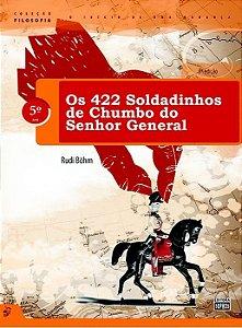5º ANO - Os 422 Soldadinhos de Chumbo do Senhor General