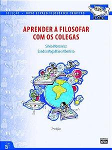 2º ANO - Aprender a Filosofar com os Colegas - 7ª Ed.