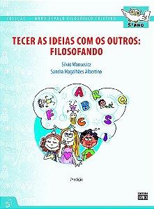 5º ANO - Tecer as Ideias com os Outros: Filosofando - 7ª Ed.
