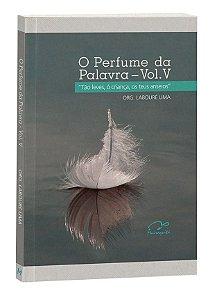 O Perfume da Palavra - Antologia - Vol. V