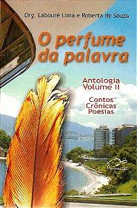O Perfume da Palavra - Antolgia Vol. II