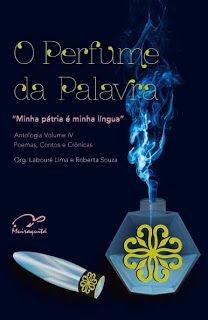 O Perfume da Palavra - Antolgia Vol. IV