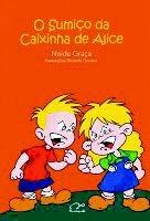 O Sumiço da Caixinha de Alice - Coleção Alice Vol. II