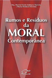 Rumos e Resíduos da Moral Contemporânea