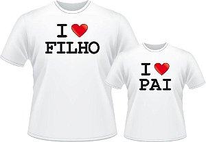 Camiseta Tal Pai, Tal Filho - I Love