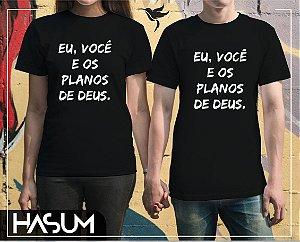 Camiseta EU, VOCÊ E OS PLANOS DE DEUS