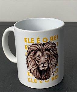 Caneca Leão Ele é o Rei