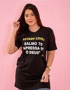 Camiseta estado civil, salmos 70. apressa-te ó Deus.