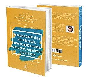 Pesquisa qualitativa em educação, comunicação e saúde: proposições, experiencias e resultados