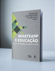 WHATSAPP E EDUCAÇÃO: entre mensagens, imagens e sons