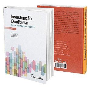 Investigação Qualitativa: Inovação, Dilemas e Desafios - Volume 1