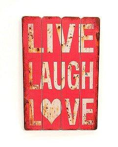 Placa Decorativa de Madeira - Live Laugh Love