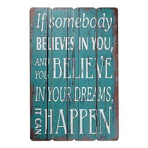 Placa Decorativa Believe In Your Dreams
