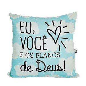 Almofada Eu, você e os planos de Deus