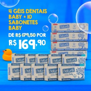KIT BABY - 4 GÉIS DENTAIS BABY NATURAL 50G + 10 SABONETES BABY NATURAL 80G