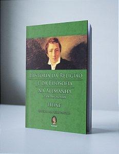 HISTÓRIA DA RELIGIÃO E FILOSOFIA NA ALEMANHA E OUTROS ESCRITOS