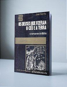 OS DEUSES QUE FIZERAM OS CÉU E A TERRA: O ROMANCE DA BÍBLIA (produto usado)