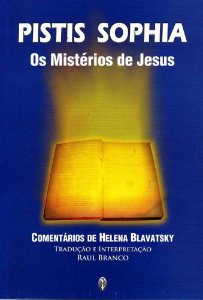 PISTIS SOPHIA: OS MISTÉRIOS DE JESUS