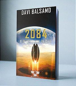 2084 - O RETORNO DOS DEUSES