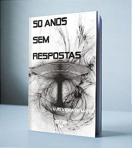 50 ANOS SEM RESPOSTAS