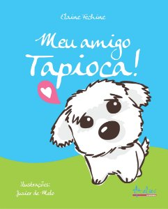 Meu amigo Tapioca