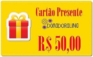 Cartão Presente DoraDoralina