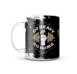 Caneca Go Heavy Or Go Home 325ML
