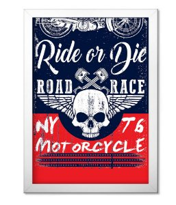 Poster com Moldura Ride or Die Motorcycle Road Race