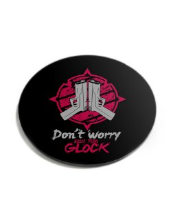 Porta Copos Militar Don't Worry Aqui Tem Glock Acrílico