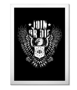 Poster Militar Concept com Moldura Join Or Die Eagle