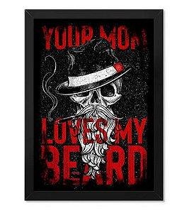 Poster com Moldura Tactical Fritz Your Mom Loves My Beard