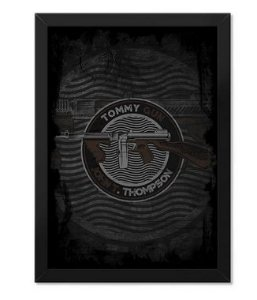 Poster com Moldura Tactical Fritz Tommy Gun John T. Thompson