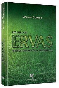 Livro - Rituais Com Ervas - Adriano Camargo
